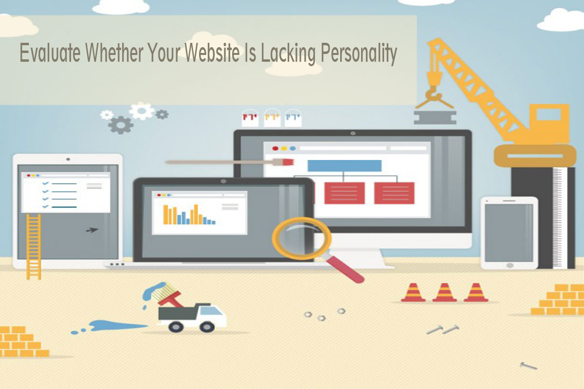 Evaluate Whether Your Website Is Lacking Personality