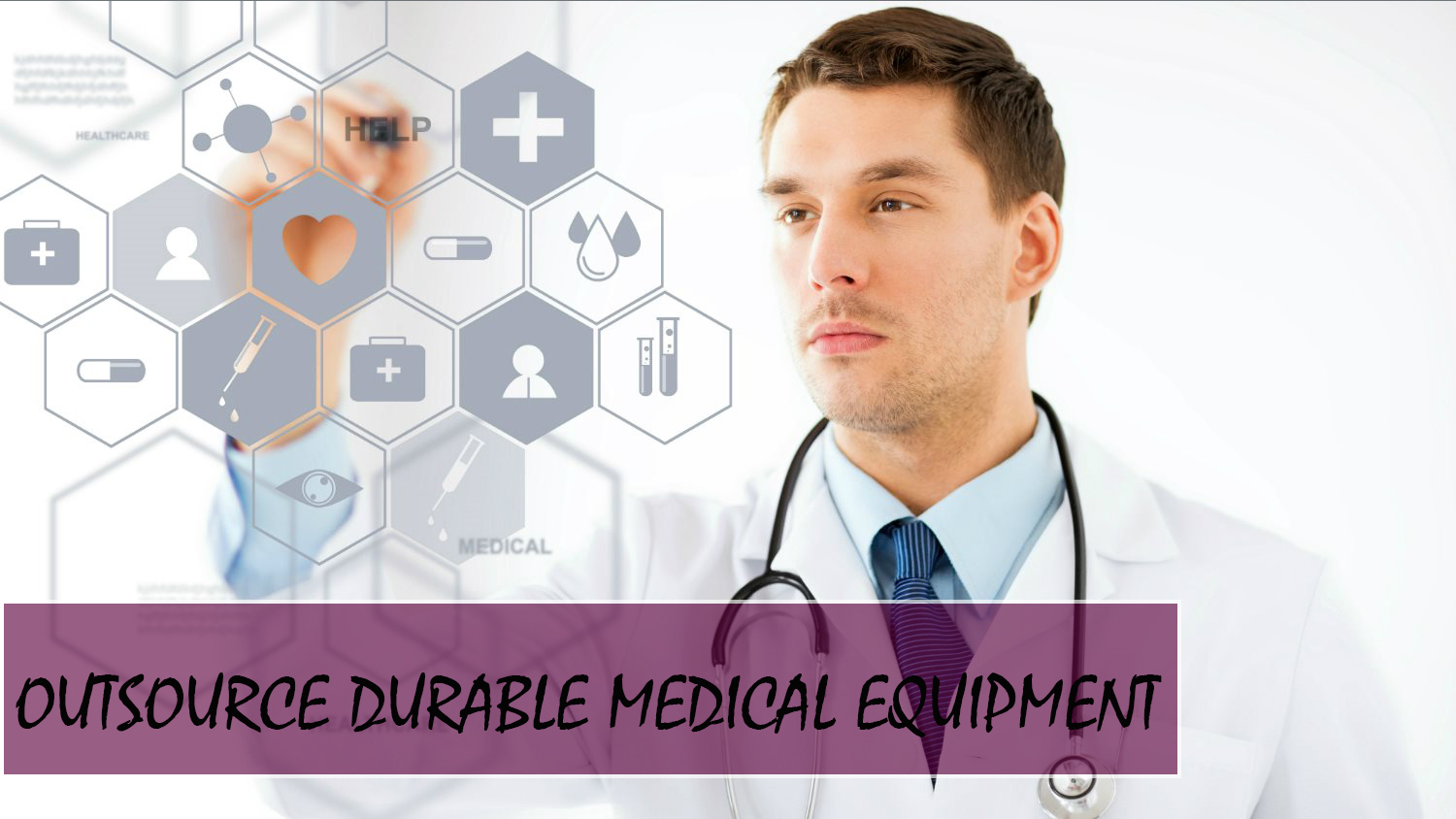 Outsource durable medical equipment